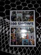 100 Shows para Assistir Antes de Morrer Disco 5 (100 Shows para Assistir Antes de Morrer Disco 5)