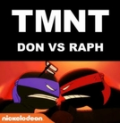 TMNT - Don vs Raph (TMNT - Don vs Raph)