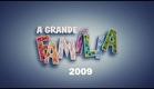 A GRANDE FAMÍLIA 2009 - 'A FEBRE DO BODE'(32)