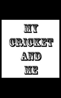 My Cricket and Me (My Cricket and Me)