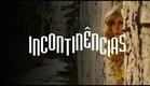 Incontinências - Trailer