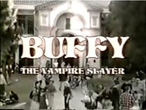 Buffy a Caça Vampiros (pilot) - Poster / Capa / Cartaz - Oficial 2