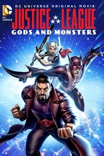 Liga da Justiça - Deuses e Monstros - Poster / Capa / Cartaz - Oficial 1