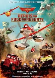 Aviões 2: Heróis do Fogo ao Resgate - Poster / Capa / Cartaz - Oficial 1