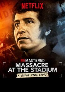 ReMastered: Massacre no Estádio - A História de Victor Jara - Poster / Capa / Cartaz - Oficial 1
