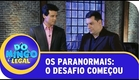 Os Paranormais: o desafio começou