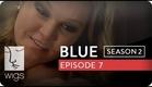 Blue | Season 2, Ep. 7 of 26 | Feat. Julia Stiles | WIGS