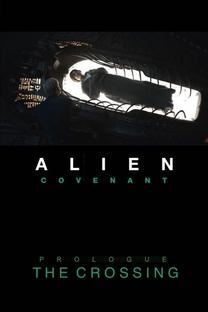 Alien: Covenant - Prólogo: O Cruzamento - Poster / Capa / Cartaz - Oficial 2