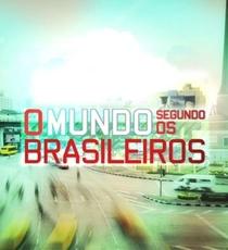 O Mundo Segundo os Brasileiros (1ª temporada) - Poster / Capa / Cartaz - Oficial 1