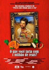 O que você faria com 1 milhão de reais? - Poster / Capa / Cartaz - Oficial 1