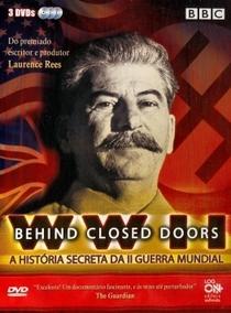 Behind Closed Doors: A História Secreta da Segunda Guerra Mundial - Poster / Capa / Cartaz - Oficial 1