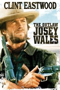 Josey Wales - O Fora da Lei - Poster / Capa / Cartaz - Oficial 5