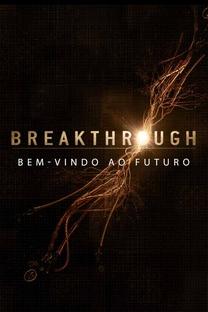 BREAKTHROUGH – BEM-VINDO AO FUTURO - Poster / Capa / Cartaz - Oficial 1