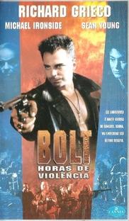 Bolt - Horas de Violência - Poster / Capa / Cartaz - Oficial 1