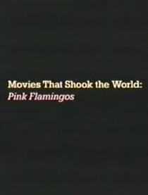 Movies That Shook the World: Pink Flamingos - Poster / Capa / Cartaz - Oficial 1