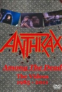 Anthrax – Among The Dead – The Videos 1985-2011 - Poster / Capa / Cartaz - Oficial 1