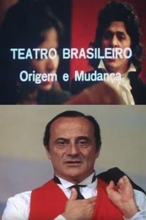 Teatro Brasileiro: Origem e Mudança - Poster / Capa / Cartaz - Oficial 1