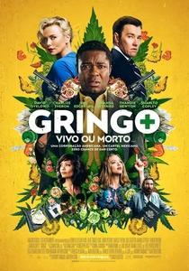 Gringo: Vivo ou Morto - Poster / Capa / Cartaz - Oficial 2