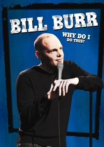 Bill Burr: Why Do I Do This? - Poster / Capa / Cartaz - Oficial 1