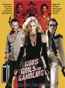 Tiros, Garotas e Trapaças (Guns, Girls and Gambling)