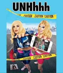 UNHhhh - Trixie Mattel & Katya Zamolodchikova - Poster / Capa / Cartaz - Oficial 1