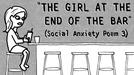 """""""GIRL AT THE BAR"""" (Social Anxiety Poem #3) (""""GIRL AT THE BAR"""" (Social Anxiety Poem #3))"""