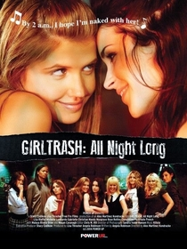 Girltrash: All Night Long - Poster / Capa / Cartaz - Oficial 1