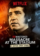 ReMastered: Massacre no Estádio - A História de Victor Jara (ReMastered: Massacre at the Stadium)