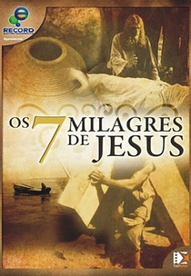 Os 7 Milagres de Jesus - Poster / Capa / Cartaz - Oficial 1