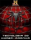 A Tecnologia do Homem Aranha (Spider Man Tech)