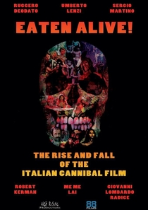 Eaten Alive! The Rise and Fall of the Italian Cannibal Film - Poster / Capa / Cartaz - Oficial 1