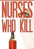 Nurses who kill (Nurses who kill)