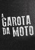 A Garota da Moto (1ª Temporada)