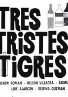 Três tristes tigres (Tres tristes tigres)
