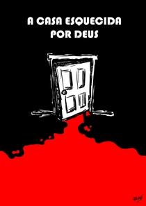 A Casa Esquecida por Deus - Poster / Capa / Cartaz - Oficial 1