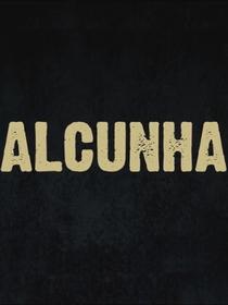 Alcunha - Poster / Capa / Cartaz - Oficial 1