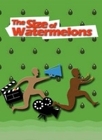 The Size of Watermelons  - Poster / Capa / Cartaz - Oficial 1