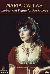 Maria Callas: Vivendo e Morrendo Por Arte e Amor - Poster / Capa / Cartaz - Oficial 1