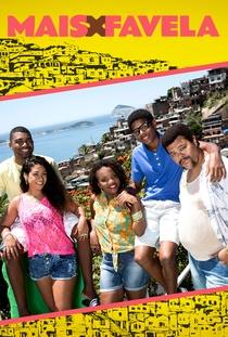 Mais X Favela - Poster / Capa / Cartaz - Oficial 1