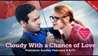 Cloudy With A Chance Of Love  Premieres Sunday, February 8th 9/8c