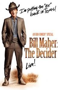Bill Maher: The Decider - Poster / Capa / Cartaz - Oficial 1