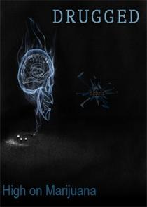 Drugged: High On Marijuana - Poster / Capa / Cartaz - Oficial 2
