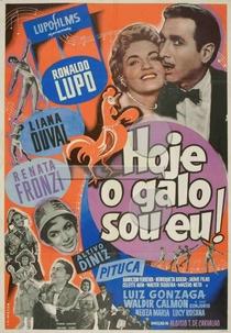 Hoje o Galo Sou Eu - Poster / Capa / Cartaz - Oficial 1