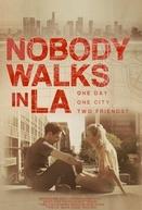 Nobody Walks in L.A. (Nobody Walks in L.A.)