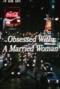 Obsessão de uma Mulher Casada - Poster / Capa / Cartaz - Oficial 1