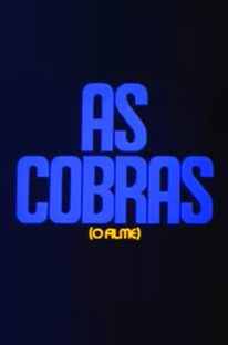 As Cobras - O Filme - Poster / Capa / Cartaz - Oficial 1