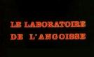 O Laboratório da Angústia (Le Laboratoire de L'angoisse)