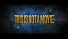 This Is Not A Movie TRAILER HD
