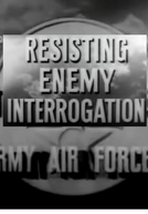 Resistindo ao Interrogatório Inimigo (Resisting Enemy Interrogation - US Army Air Forces Training Film)