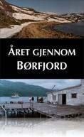 A Year Along the Abandoned Road (Året gjennom Børfjord)